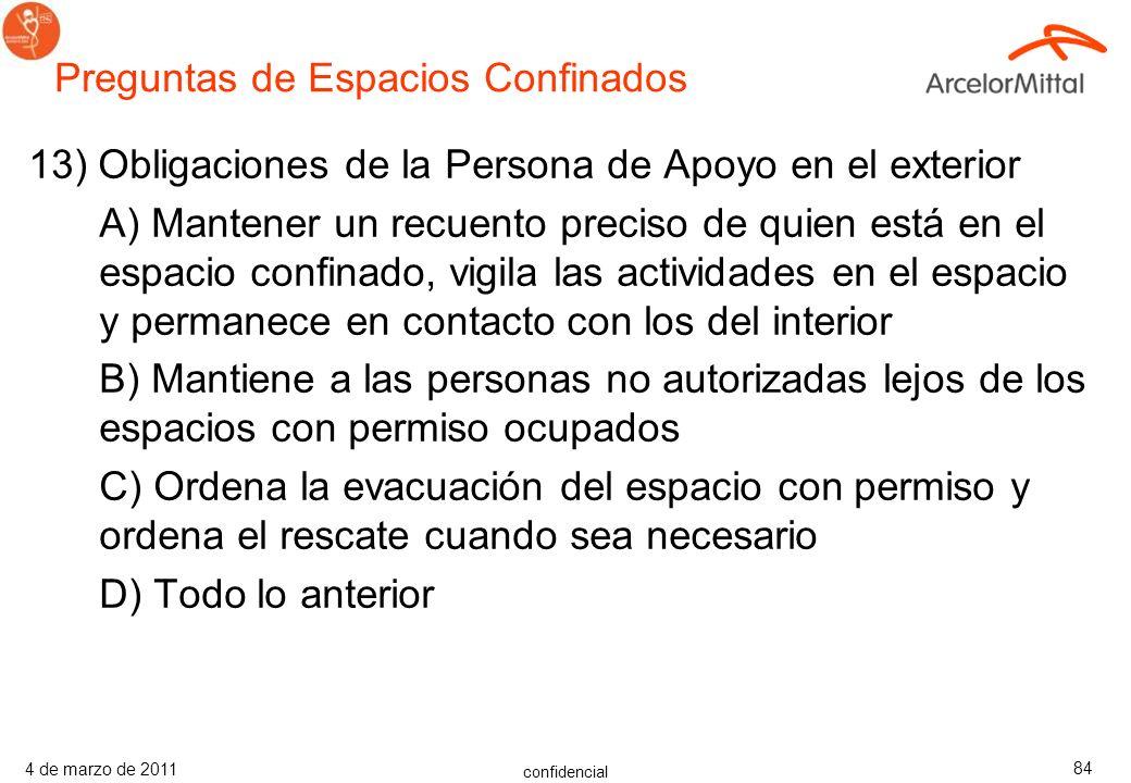 confidencial 4 de marzo de 2011 83 12) Las obligaciones del supervisor incluyen: A) Verificación del permiso y revisión de las condiciones del espacio