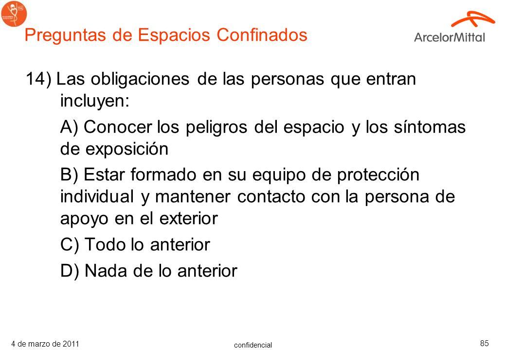 confidencial 4 de marzo de 2011 84 13) Obligaciones de la Persona de Apoyo en el exterior A) Mantener un recuento preciso de quien está en el espacio