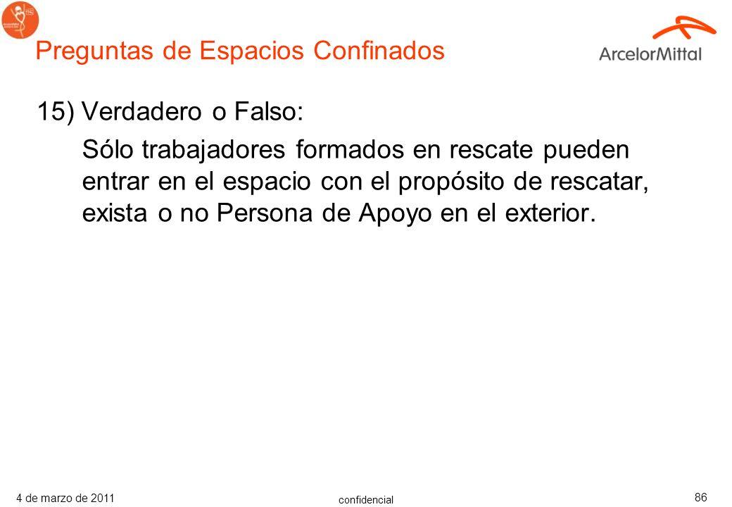 confidencial 4 de marzo de 2011 85 14) Las obligaciones de las personas que entran incluyen: A) Conocer los peligros del espacio y los síntomas de exp