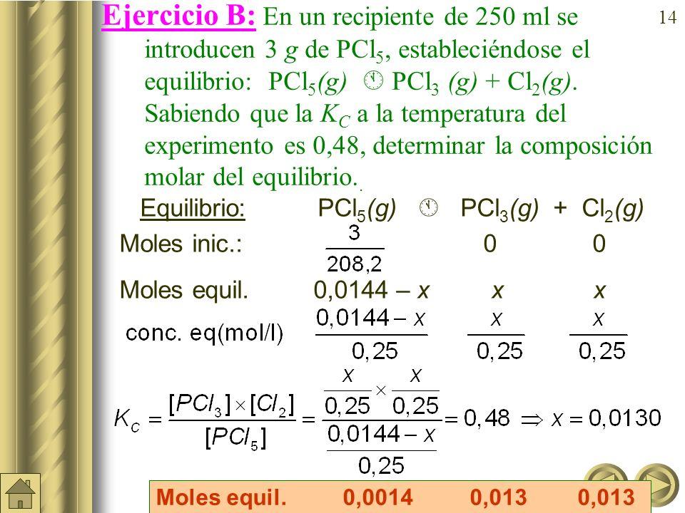 13 a)b) Ejemplo: En un recipiente de 10 litros se introdu- ce una mezcla de 4 moles de N 2 (g) y 12 moles de H 2 (g); a) escribir la reacción de equil