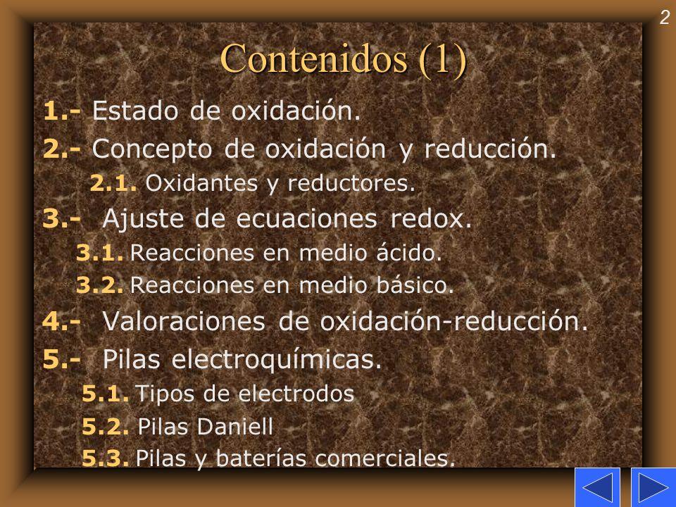2 Contenidos (1) 1.- Estado de oxidación. 2.- Concepto de oxidación y reducción. 2.1. Oxidantes y reductores. 3.- Ajuste de ecuaciones redox. 3.1. Rea
