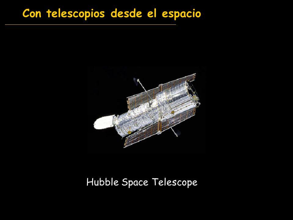 Con telescopios desde el espacio Hubble Space Telescope