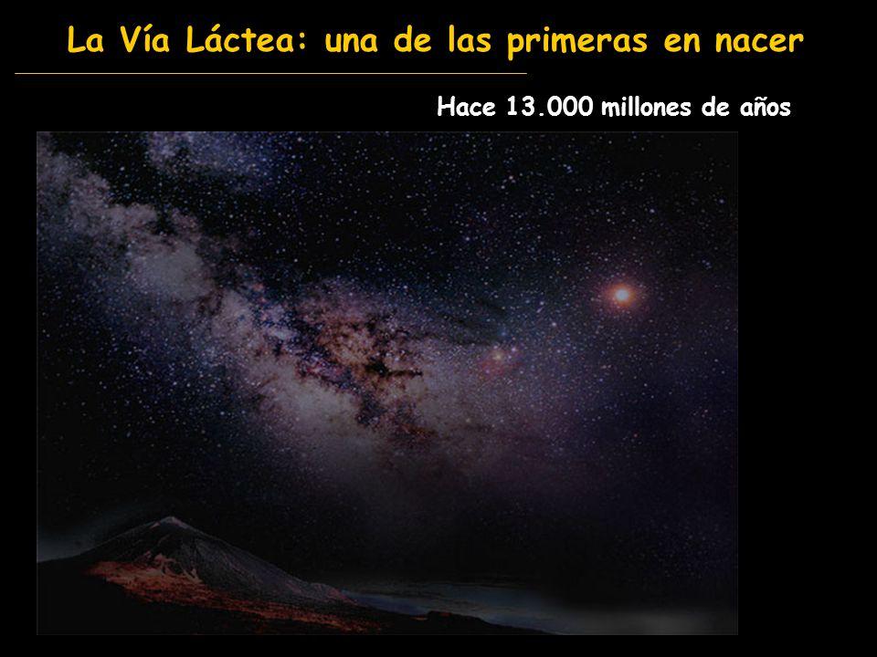 La Vía Láctea: una de las primeras en nacer Hace 13.000 millones de años