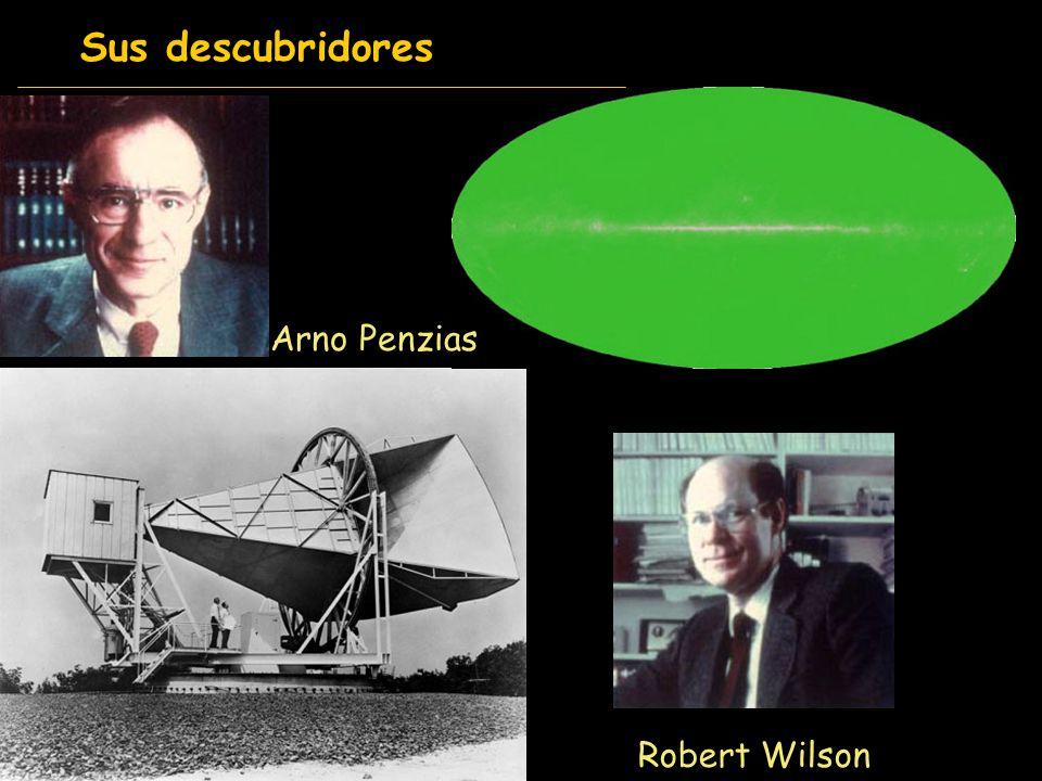 Sus descubridores Arno Penzias Robert Wilson