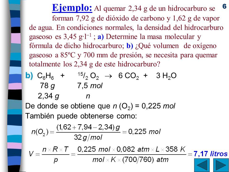 57 a) b) c) Ejercicio G: a) A una muestra de 100g de un hidrocarburo lineal C 4 H 2 (A) se le adiciona hidrogeno.