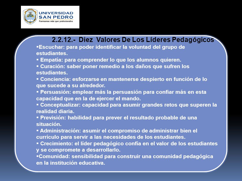 2.2.11.-Requisitos del líder pedagógico: Saber enmarcar los objetivos del colectivo. Portador de lo nuevo, creador incesante. Apasionado por el cambio