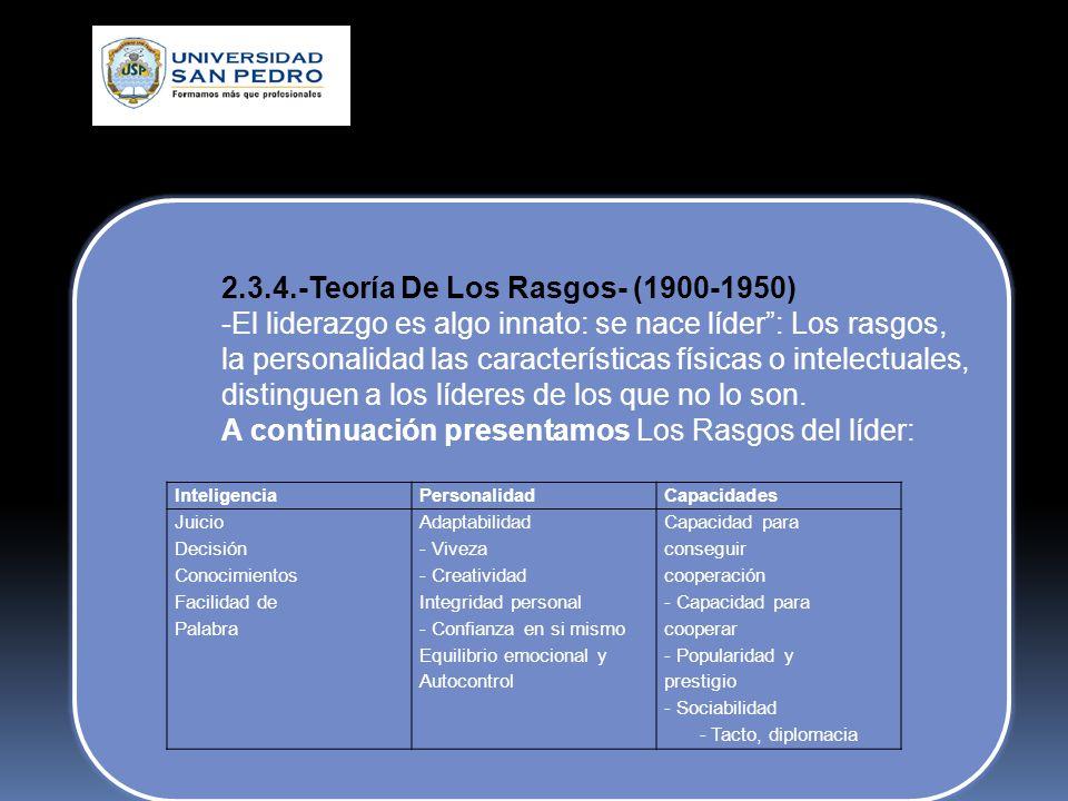 2.3.3.-La teoría Modelo Camino --- Meta La teoría del camino- meta es un modelo de contingencia del liderazgo que se inspira en los estudios de la Ohi