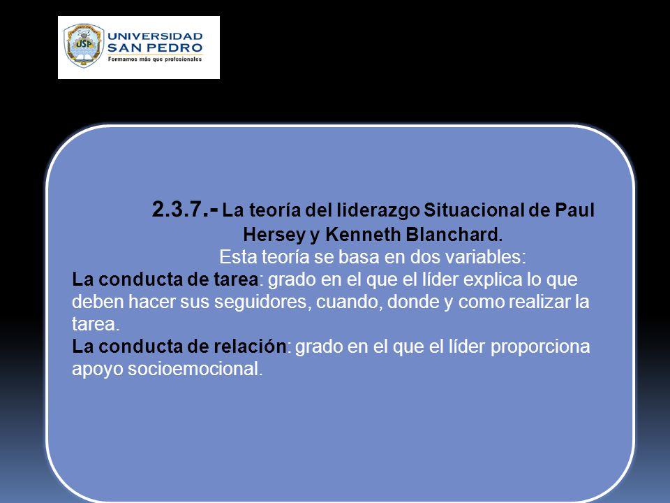 2.3.6.- Teorías De Contingencia (1960-1990): Aparecen las teorías contingentes, frente a la dificultad para identificar los rasgos y las conductas (co