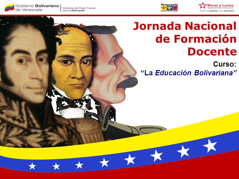 Jornada Nacional de Formación Docente Curso: La Educación Bolivariana