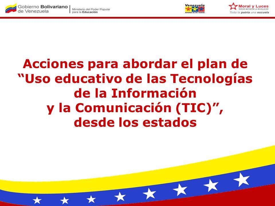 Acciones para abordar el plan de Uso educativo de las Tecnologías de la Información y la Comunicación (TIC), desde los estados