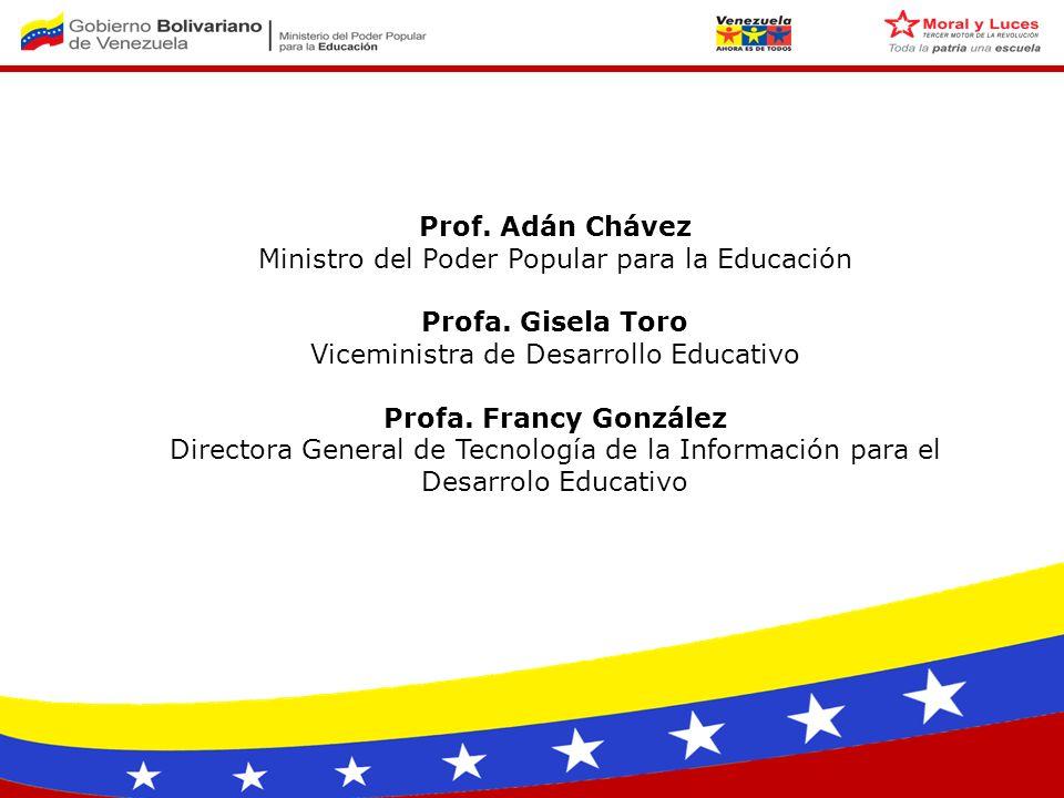 Prof. Adán Chávez Ministro del Poder Popular para la Educación Profa.