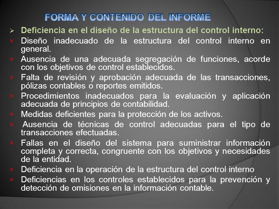 Deficiencia en el diseño de la estructura del control interno: × Diseño inadecuado de la estructura del control interno en general.