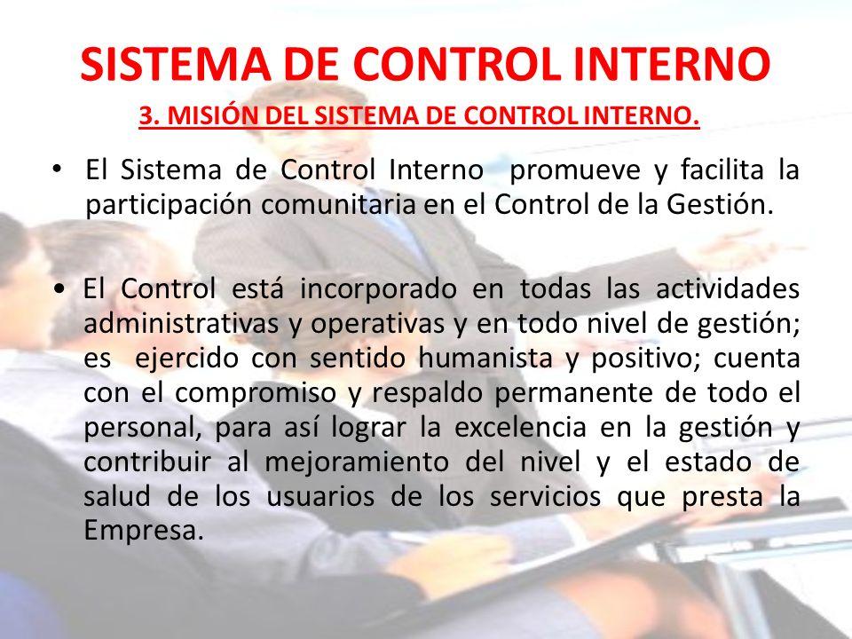 SISTEMA DE CONTROL INTERNO El Sistema de Control Interno promueve y facilita la participación comunitaria en el Control de la Gestión. El Control está