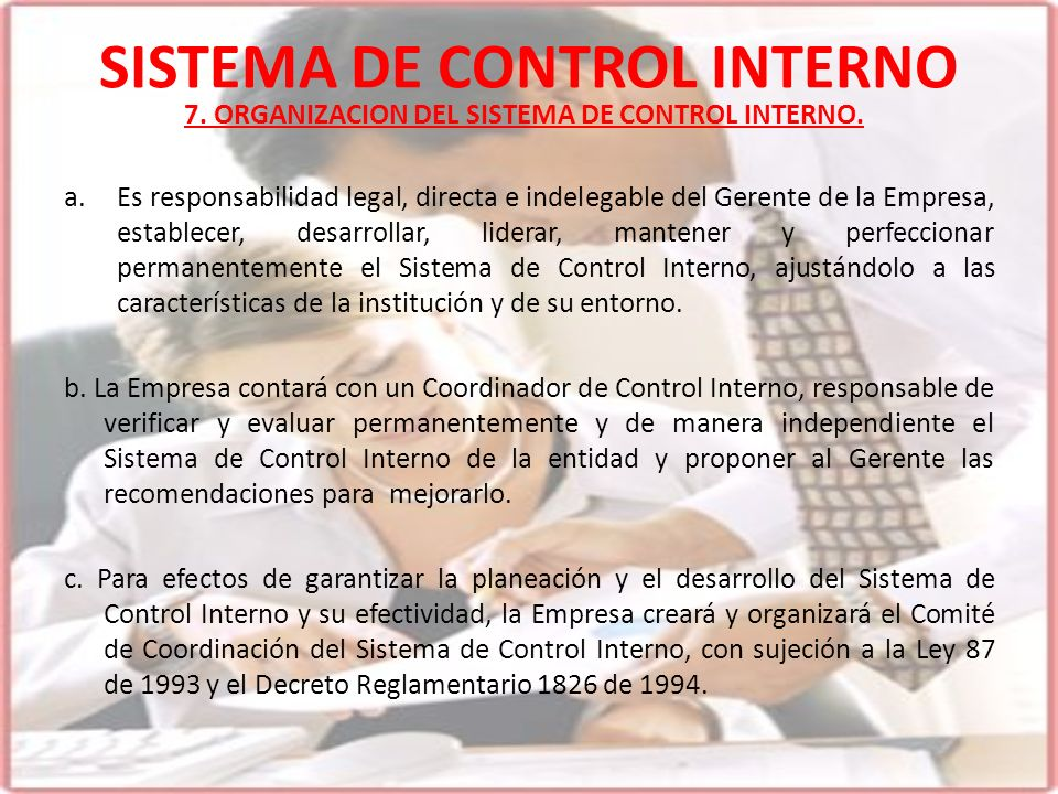 SISTEMA DE CONTROL INTERNO a.Es responsabilidad legal, directa e indelegable del Gerente de la Empresa, establecer, desarrollar, liderar, mantener y p