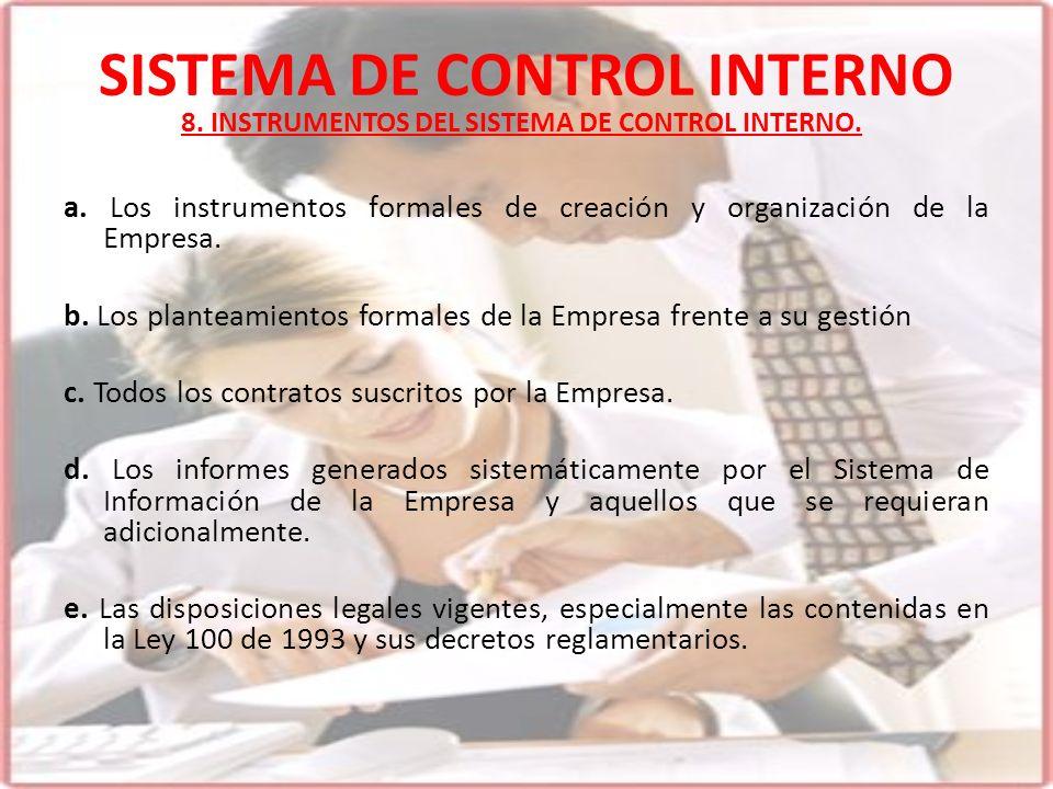 SISTEMA DE CONTROL INTERNO a. Los instrumentos formales de creación y organización de la Empresa. b. Los planteamientos formales de la Empresa frente
