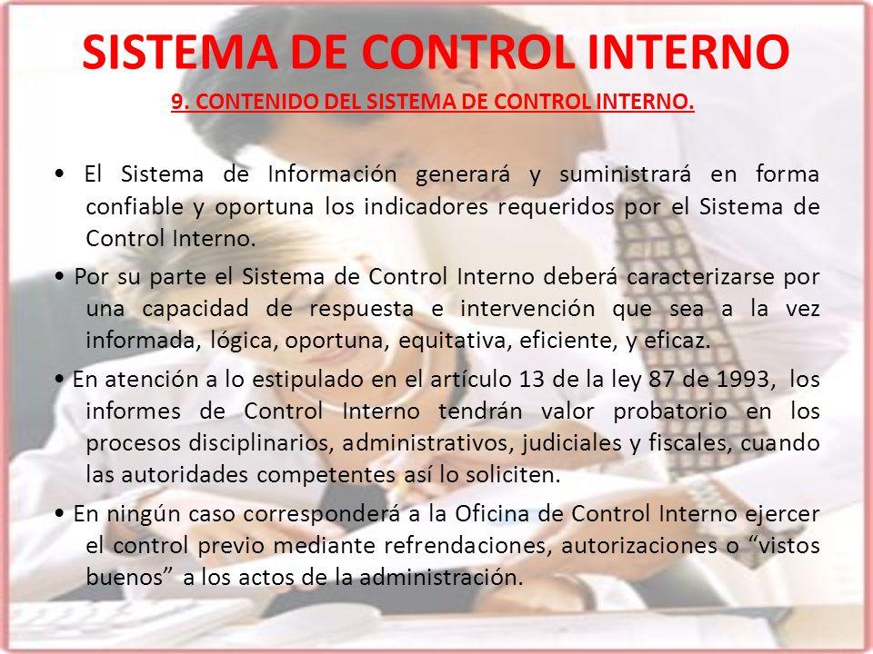 SISTEMA DE CONTROL INTERNO El Sistema de Información generará y suministrará en forma confiable y oportuna los indicadores requeridos por el Sistema d