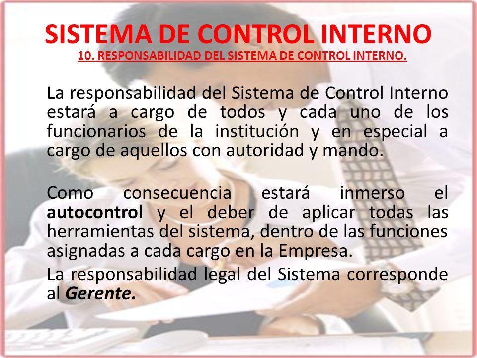 SISTEMA DE CONTROL INTERNO La responsabilidad del Sistema de Control Interno estará a cargo de todos y cada uno de los funcionarios de la institución