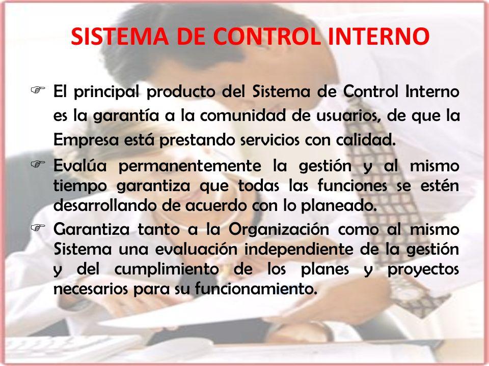 El principal producto del Sistema de Control Interno es la garantía a la comunidad de usuarios, de que la Empresa está prestando servicios con calidad