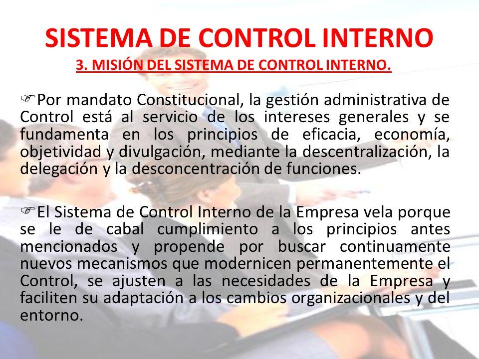 SISTEMA DE CONTROL INTERNO Por mandato Constitucional, la gestión administrativa de Control está al servicio de los intereses generales y se fundament