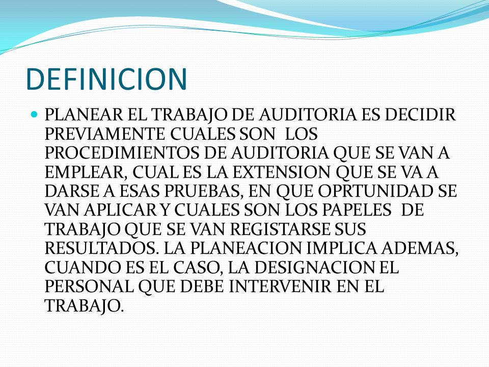 FASES DE LA PLANEACION LA PLANEACION DE LAAUDITORIA TIENE 3 FASES PRINCIPALES: 1- LA INVESTIGACION DE LOS ASPECTOS GENERALES Y PARTICULARES DE LA EMPRESA A EXAMINAR.