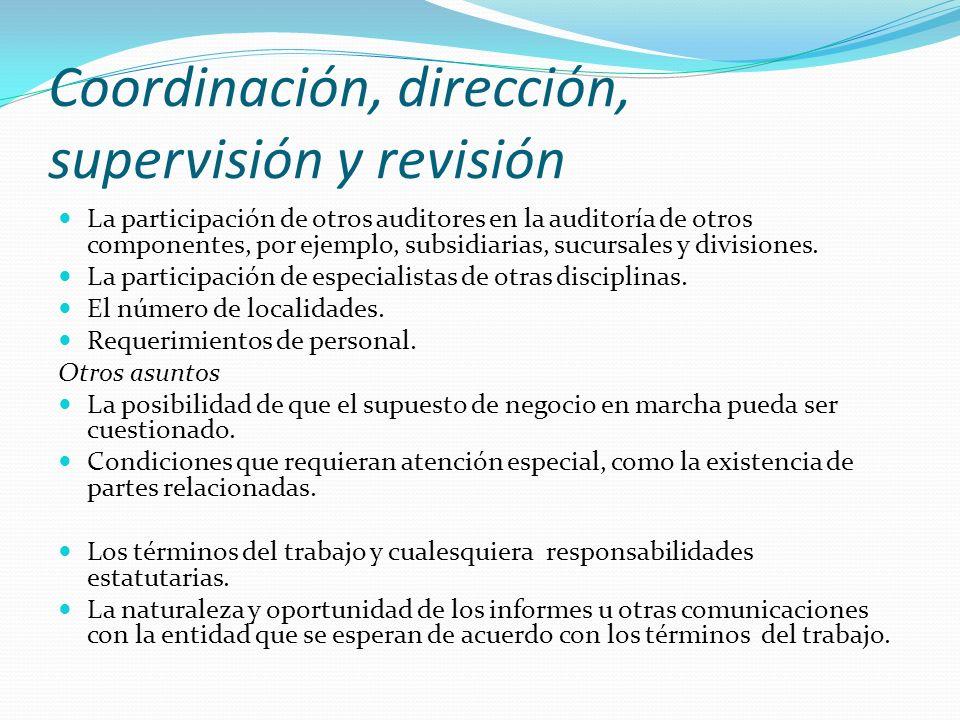 Coordinación, dirección, supervisión y revisión La participación de otros auditores en la auditoría de otros componentes, por ejemplo, subsidiarias, s