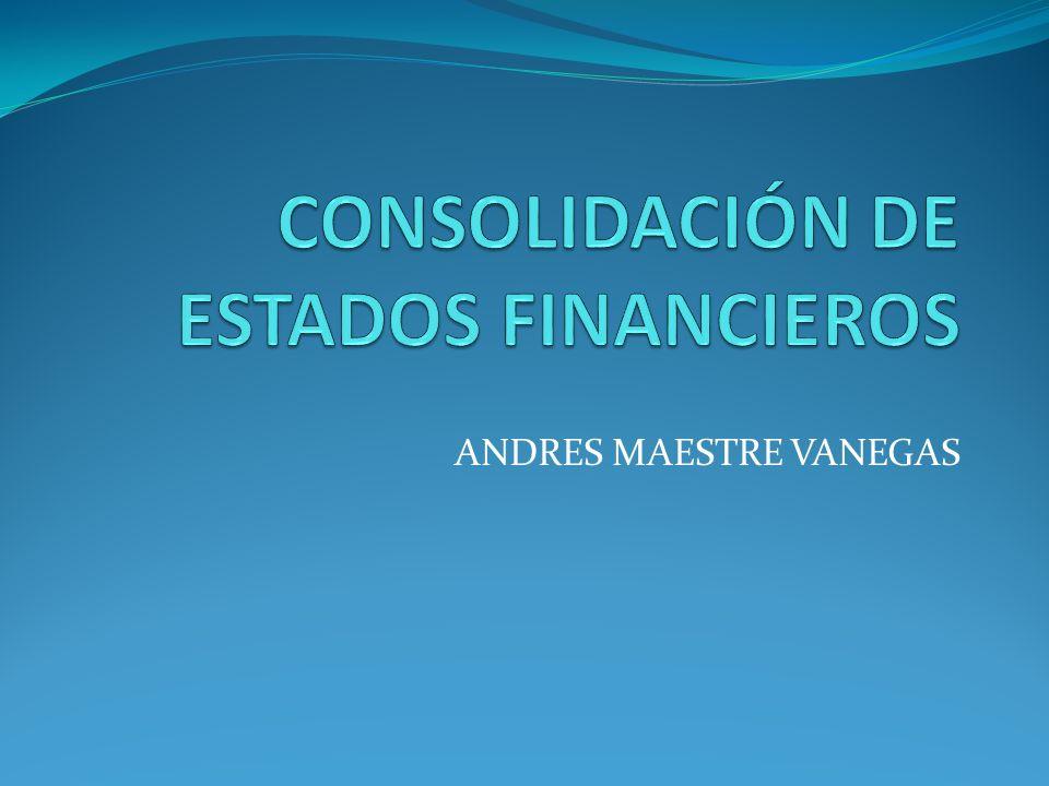 CONSOLIDACIÓN DE ESTADOS FINANCIEROS 1.