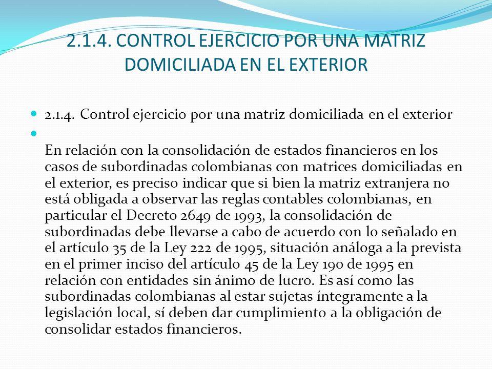 2.1.4. CONTROL EJERCICIO POR UNA MATRIZ DOMICILIADA EN EL EXTERIOR 2.1.4. Control ejercicio por una matriz domiciliada en el exterior En relación con