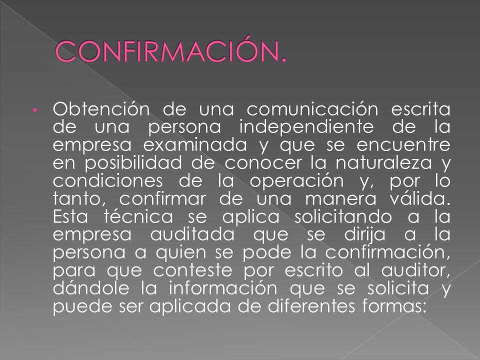 Obtención de una comunicación escrita de una persona independiente de la empresa examinada y que se encuentre en posibilidad de conocer la naturaleza
