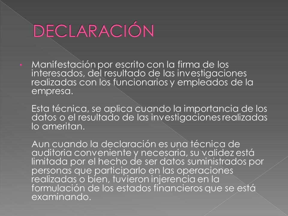 Manifestación por escrito con la firma de los interesados, del resultado de las investigaciones realizadas con los funcionarios y empleados de la empr