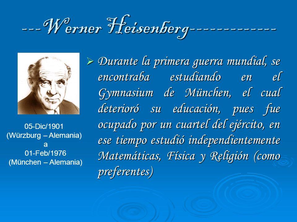 ---Werner Heisenberg------------- Formó parte de una organización paramilitar que funcionaba en el Gymnasium, que preparaba a los hombres jóvenes para combatir en la guerra, trabajó en granjas, como parte de servicio comunitario, se interesó en la teoría de los números, en el trabajo de Kronroke y trató de solucionar el último teorema de Fermat.