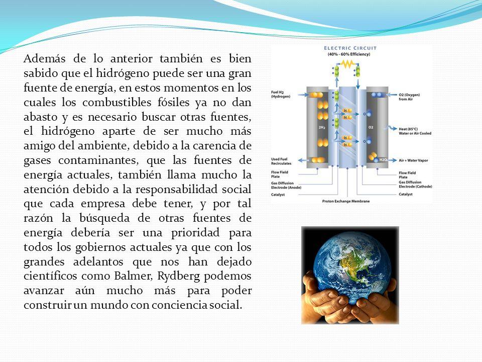 Además de lo anterior también es bien sabido que el hidrógeno puede ser una gran fuente de energía, en estos momentos en los cuales los combustibles f