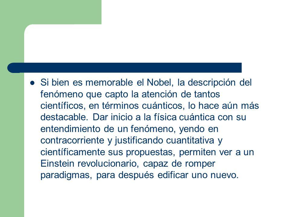 Si bien es memorable el Nobel, la descripción del fenómeno que capto la atención de tantos científicos, en términos cuánticos, lo hace aún más destaca