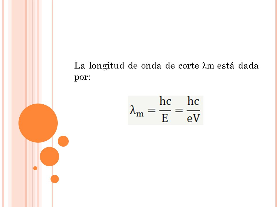 La longitud de onda de corte λm está dada por:
