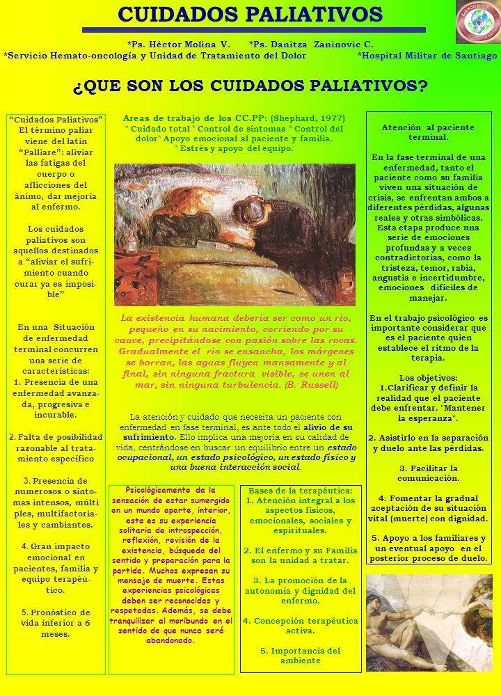 CUIDADOS PALIATIVOS *Ps. Héctor Molina V. *Ps. Danitza Zaninovic C. *Servicio Hemato-oncología y Unidad de Tratamiento del Dolor *Hospital Militar de