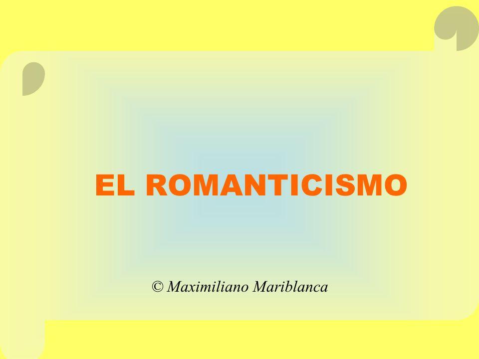 EL ROMANTICISMO © Maximiliano Mariblanca