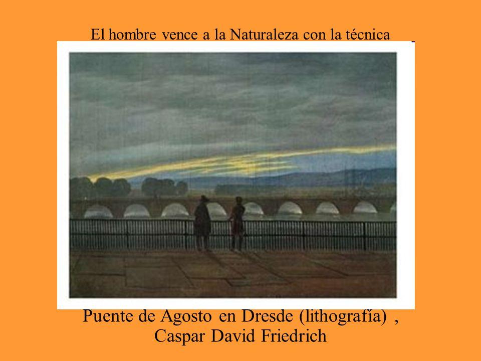 El hombre vence a la Naturaleza con la técnica Puente de Agosto en Dresde (lithografía), Caspar David Friedrich
