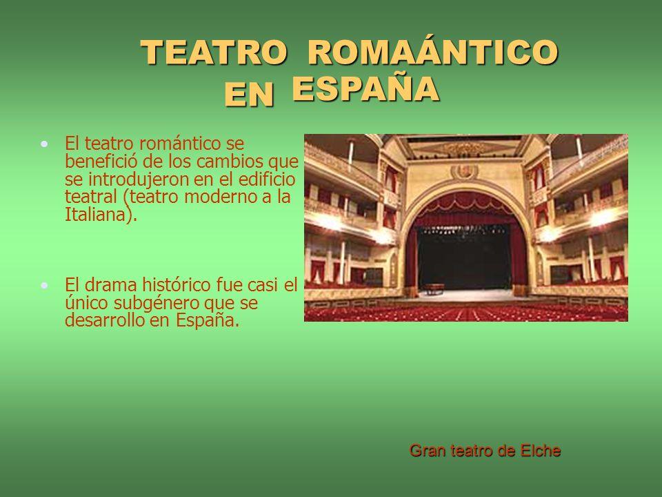 El teatro romántico se benefició de los cambios que se introdujeron en el edificio teatral (teatro moderno a la Italiana). El drama histórico fue casi