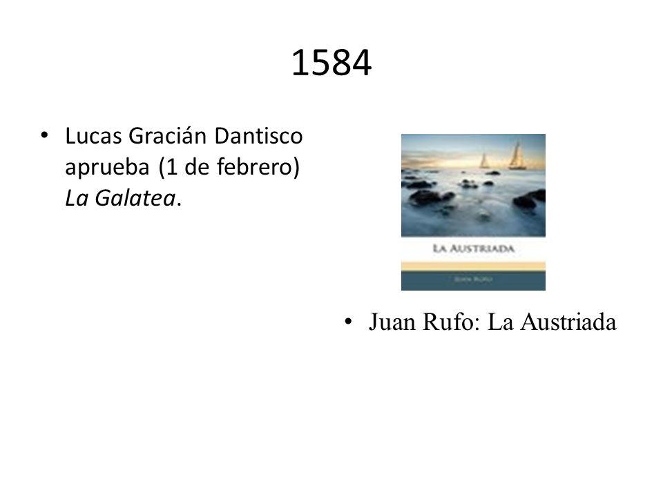 1580 Los padres trinitarios fray Juan Gil y fray Antón de la Bella rescatan a nuestro autor cuando estaba a punto de partir a Constantinopla. El 27 de