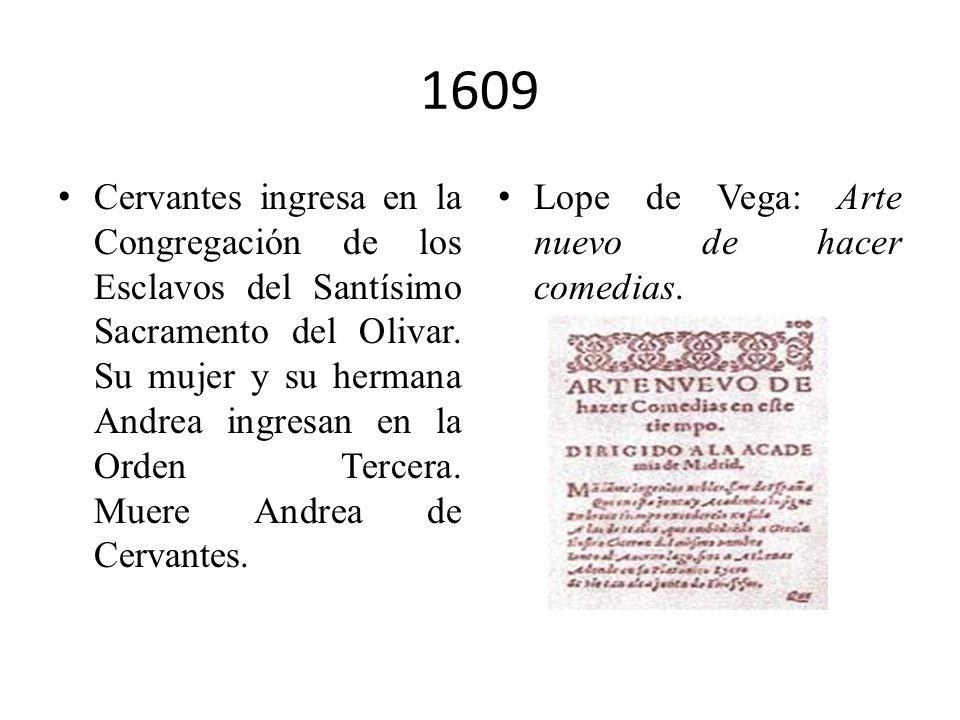 1605 Se publica El ingenioso hidalgo don Quijote de la Mancha, en la imprenta madrileña de Juan de la Cuesta, a costa de Francisco de Robles, con éxit