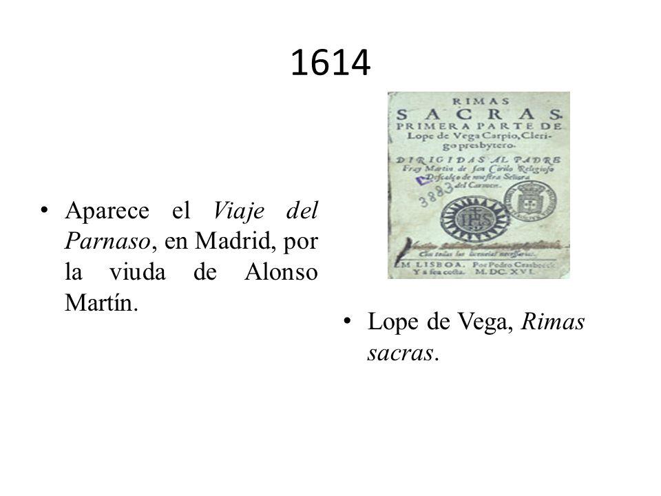 1613 Las Novelas ejemplares están listas para la imprenta: llevan aprobación del 20 de septiembre y licencia del 22 de noviembre. El Quijote es traduc