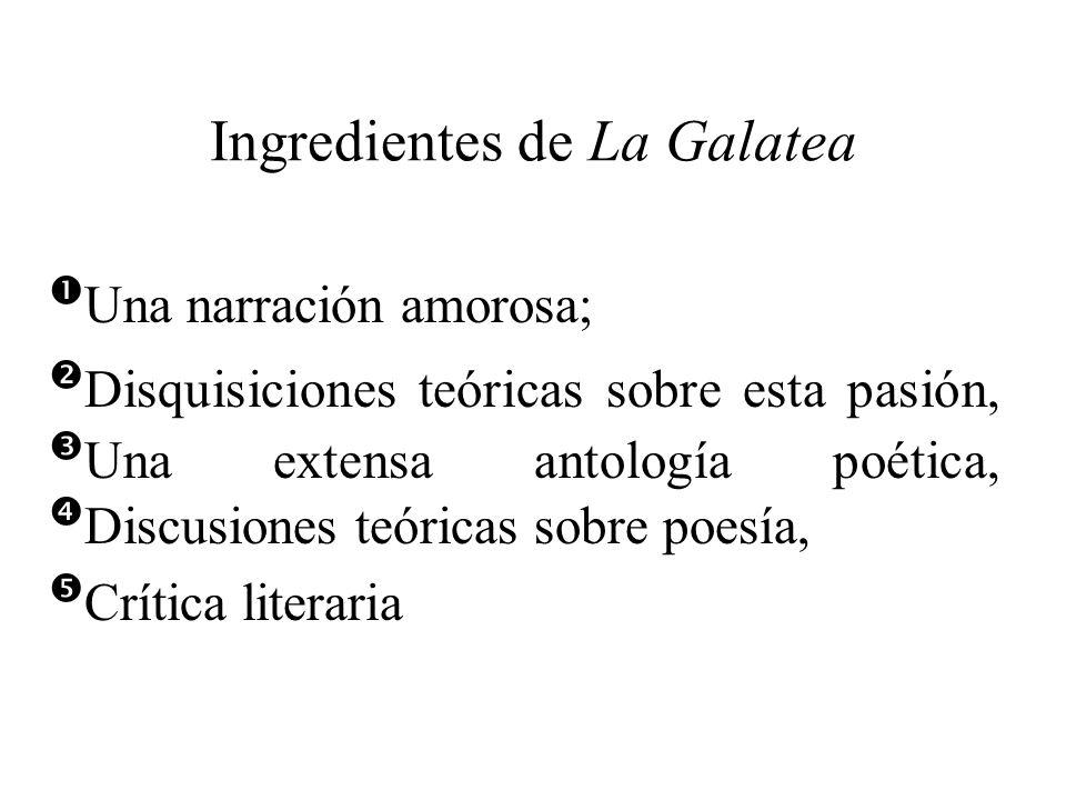 La Galatea (1585) En la prosa narrativa Cervantes empezó escribiendo una novela pastoril, aunque La Galatea revela que el autor no ha encontrado aún s