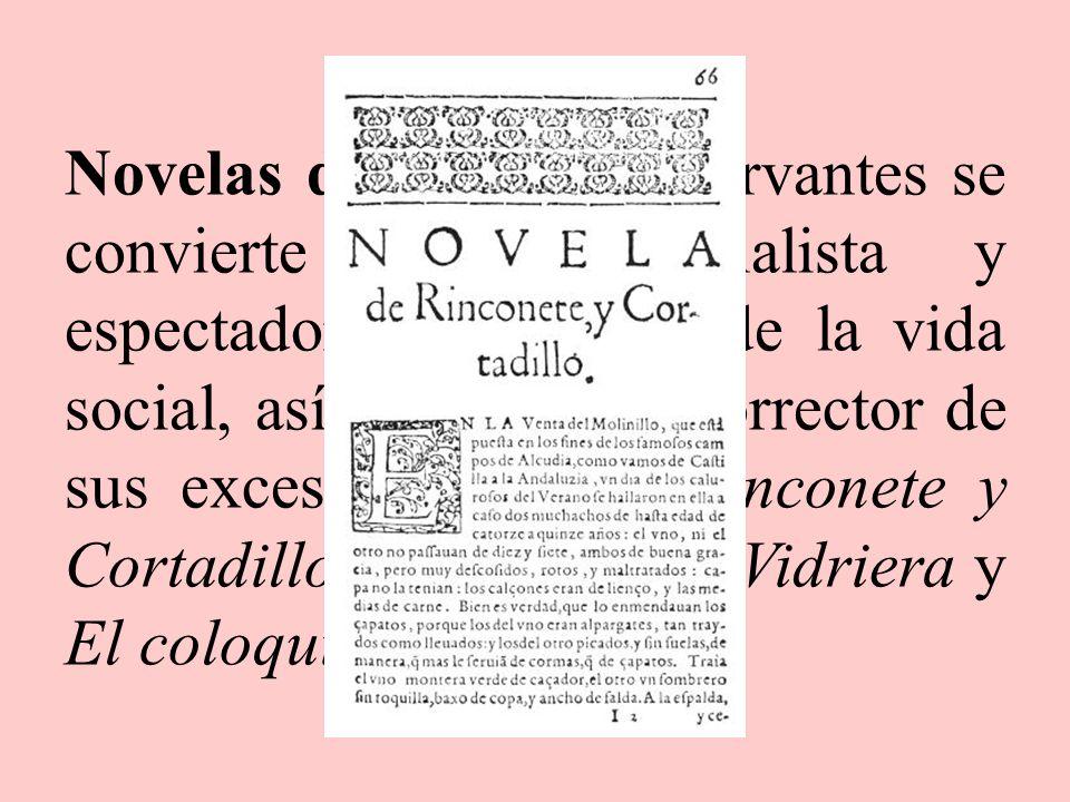 Novelas de transición en ellas Cervantes empieza a adentrarse en el estudio psicológico de los personajes y va depurando el elemento italiano: La gita