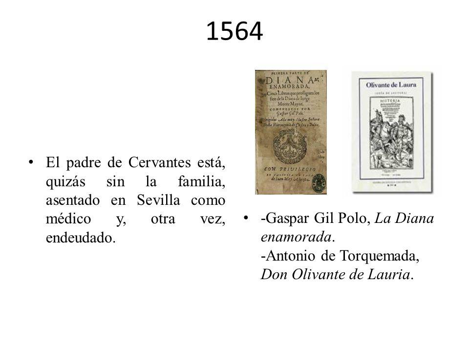 1564 El padre de Cervantes está, quizás sin la familia, asentado en Sevilla como médico y, otra vez, endeudado.