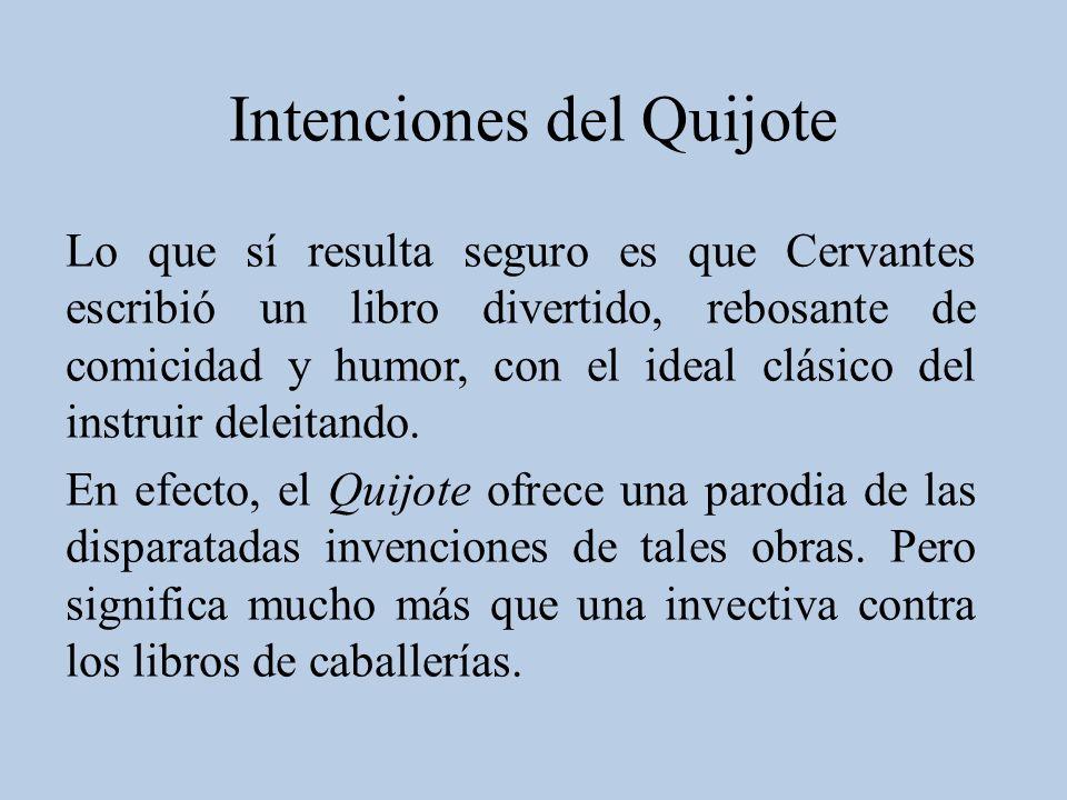 Los segundos se apoyan en que la primera salida de don Quijote adelanta la estructura circular que se repetirá en las otras dos.