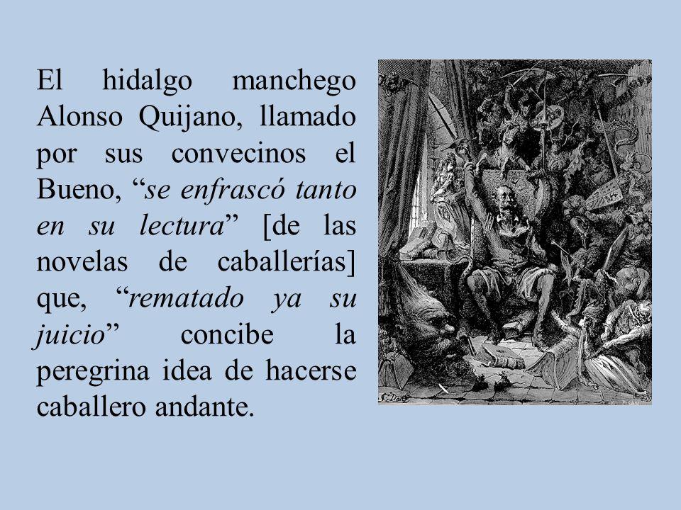 Las tres salidas de don Quijote La locura de Don Quijote evoluciona en tres fases principales, correspondientes a sus tres salidas.