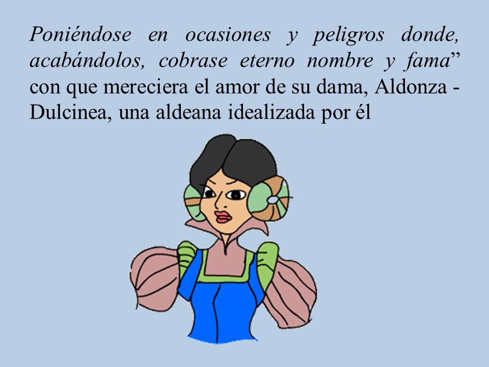 El hidalgo manchego Alonso Quijano, llamado por sus convecinos el Bueno, se enfrascó tanto en su lectura [de las novelas de caballerías] que, rematado