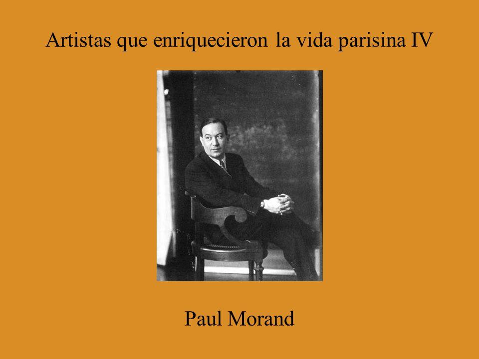 Artistas que enriquecieron la vida parisina IV Paul Morand