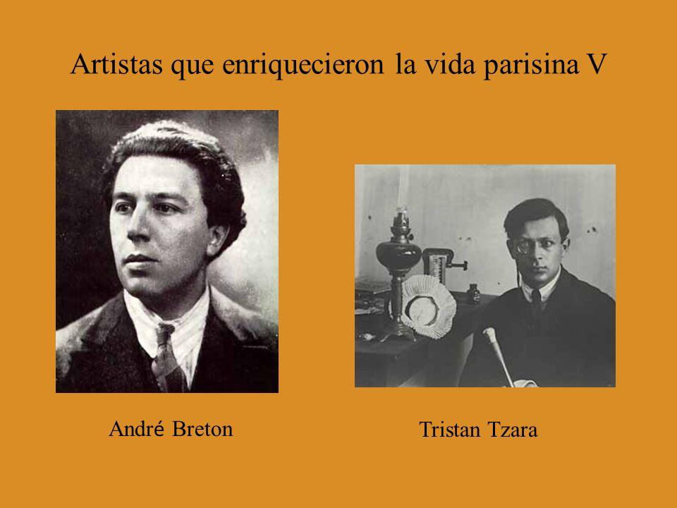 Artistas que enriquecieron la vida parisina V Andr é Breton Tristan Tzara