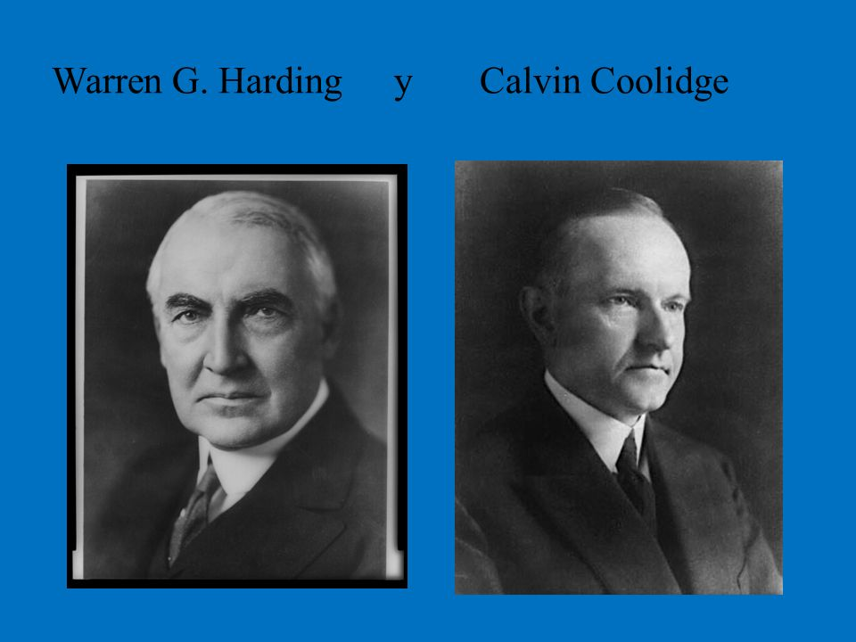 Warren G. Harding yCalvin Coolidge