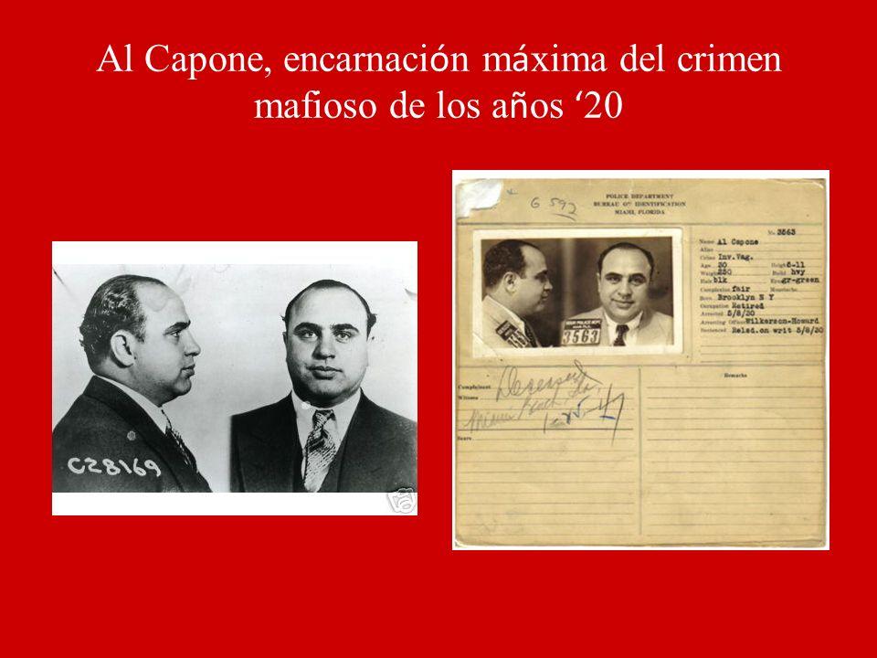 Al Capone, encarnaci ó n m á xima del crimen mafioso de los a ñ os 20